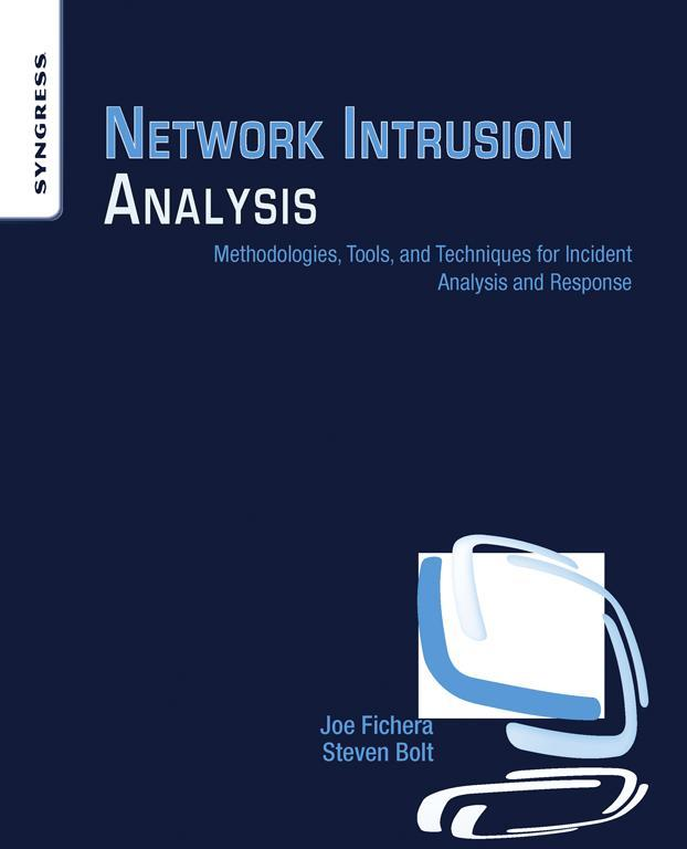 Network Intrusion Analysis Methodologies,  Tools,  and Techniques for Incident Analysis and Response