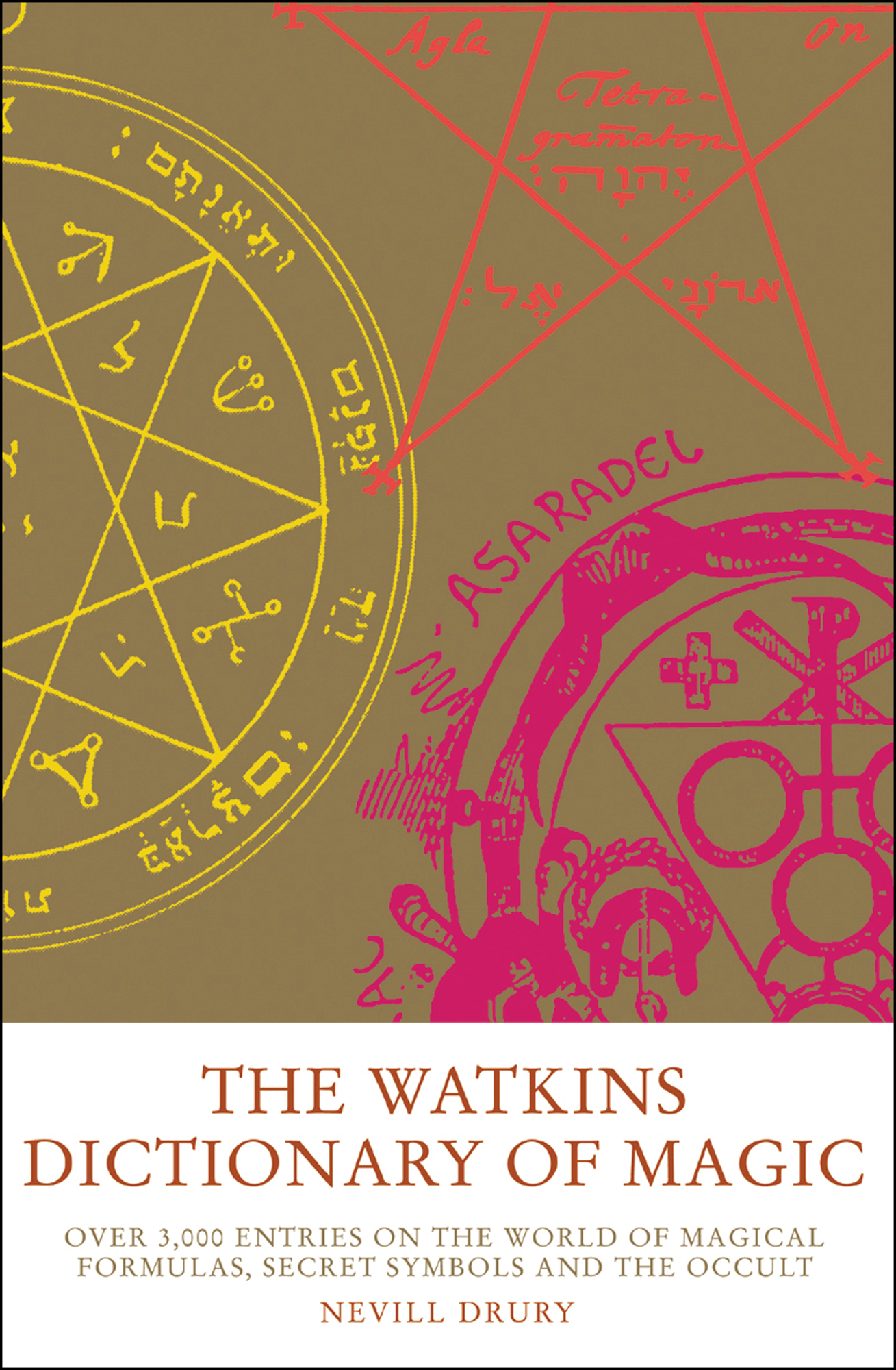 The Watkins Dictionary of Magic: Over 3000 Entries on the World of Magical Formulas,  Secret Symbols and the Occult