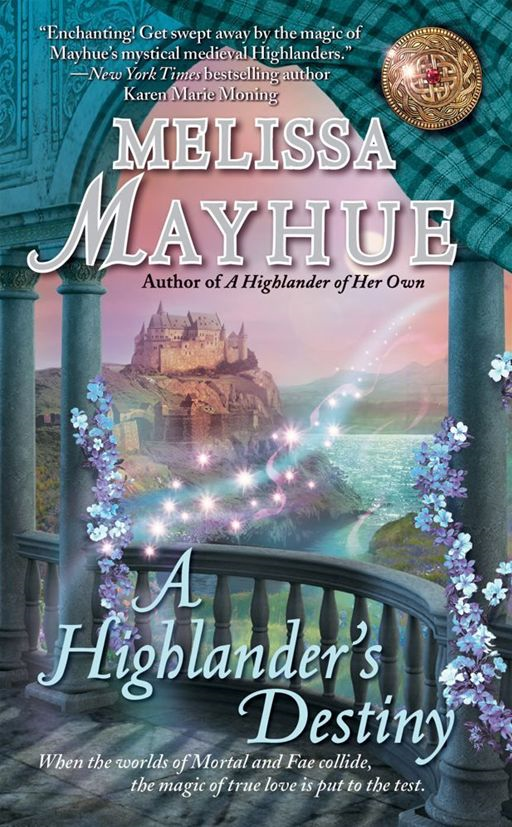 A Highlander's Destiny By: Melissa Mayhue
