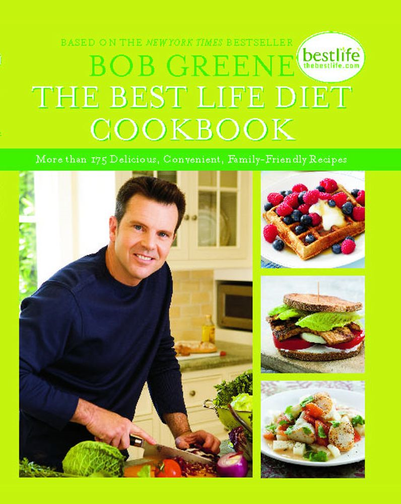 The Best Life Diet Cookbook More than 175 Delicious, Convenient, Family-Friendly Recipes