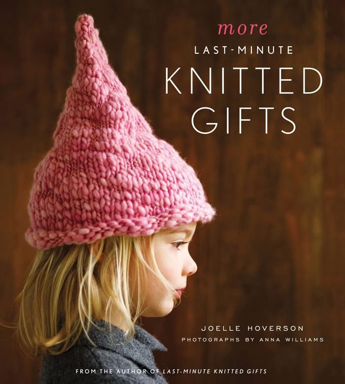 More Last-Minute Knitted Gifts By: Joelle Hoverson