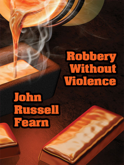 Robbery Without Violence: Two Science Fiction Crime Stories By: John Russell Fearn
