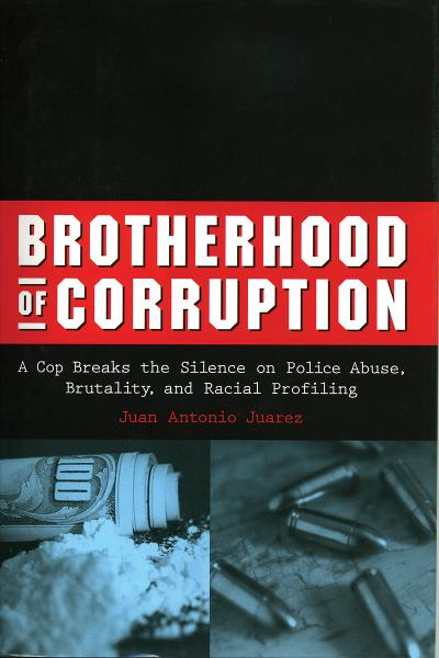 Brotherhood of Corruption By: Juan Antonio Juarez