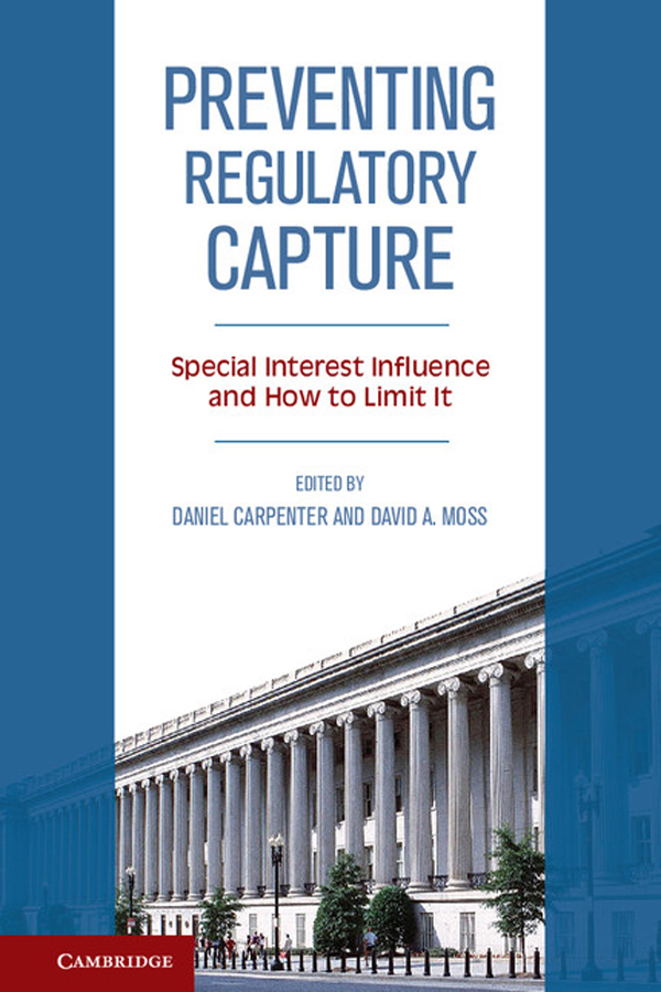 Preventing Regulatory Capture Special Interest Influence and How to Limit it