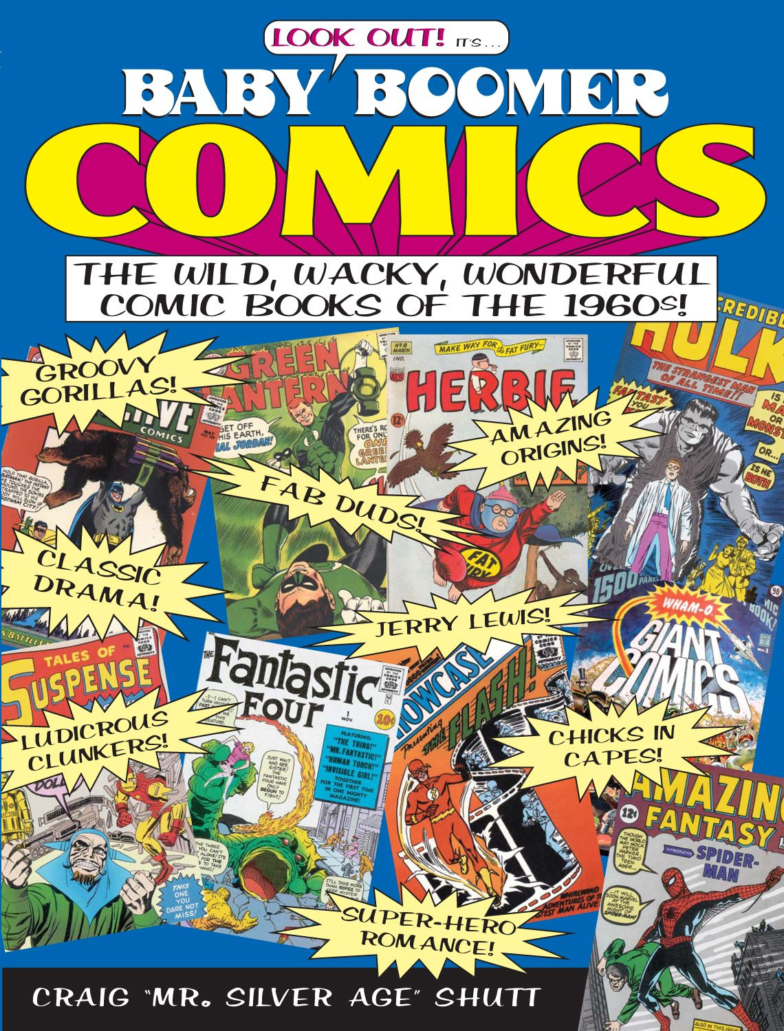 Baby Boomer Comics: The Wild, Wacky, Wonderful Comic Books of the 1960s By: Craig Shutt