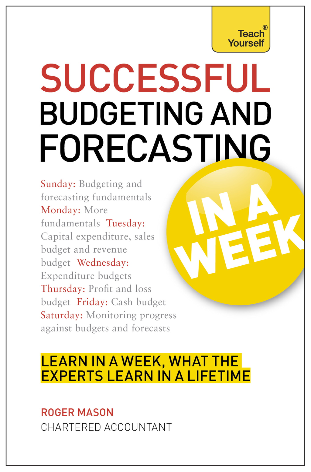 Successful Budgeting and Forecasting in a Week By: Roger Mason