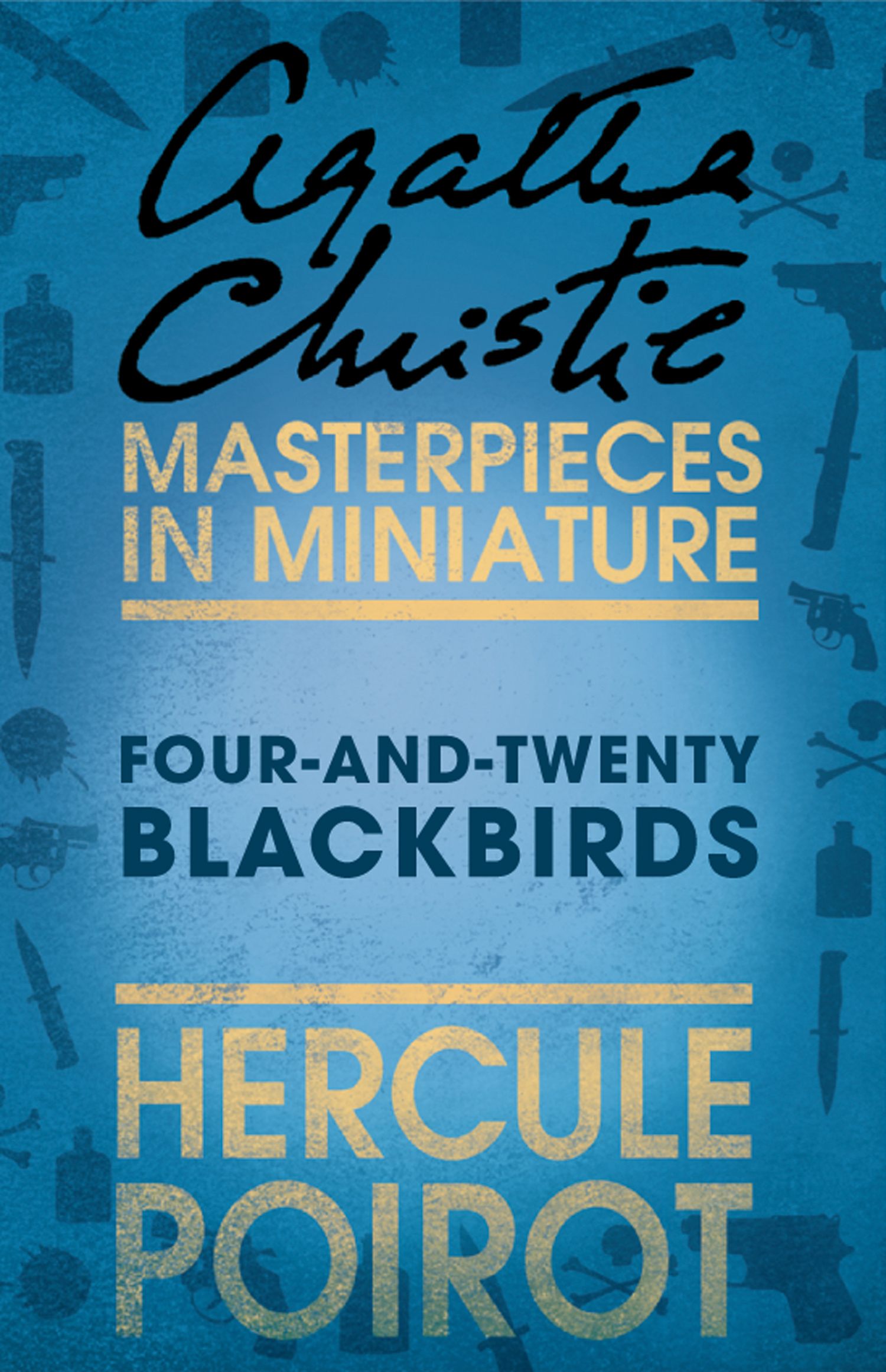 Four-and-Twenty Blackbirds: A Hercule Poirot Short Story
