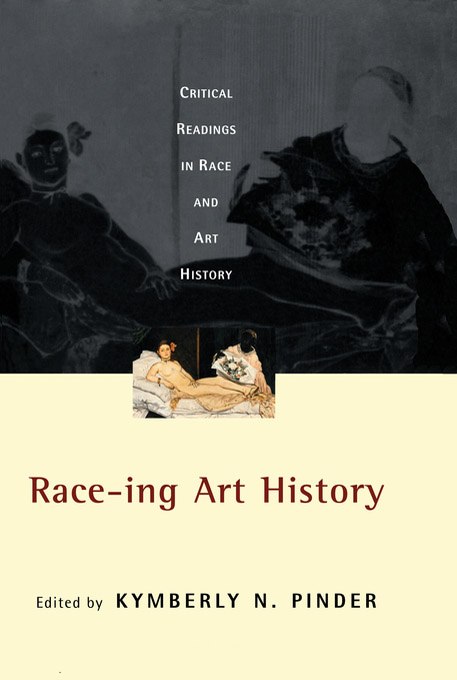 Race-ing Art History Critical Readings in Race and Art History