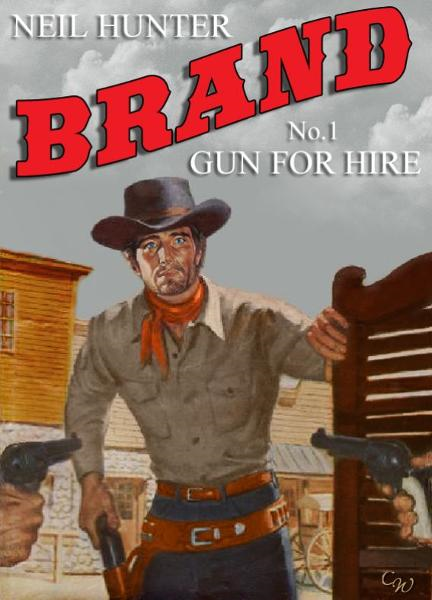 Brand 1: Gun for Hire By: Neil Hunter