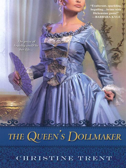 The Queen's Dollmaker By: Christine Trent