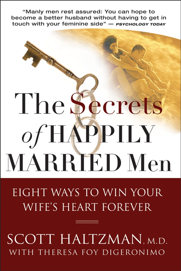 The Secrets of Happily Married Men By: Scott Haltzman