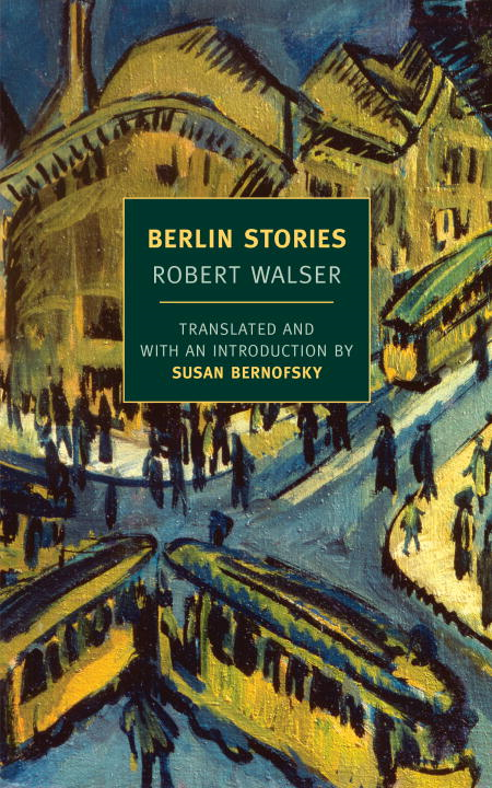 Berlin Stories By: Robert Walser