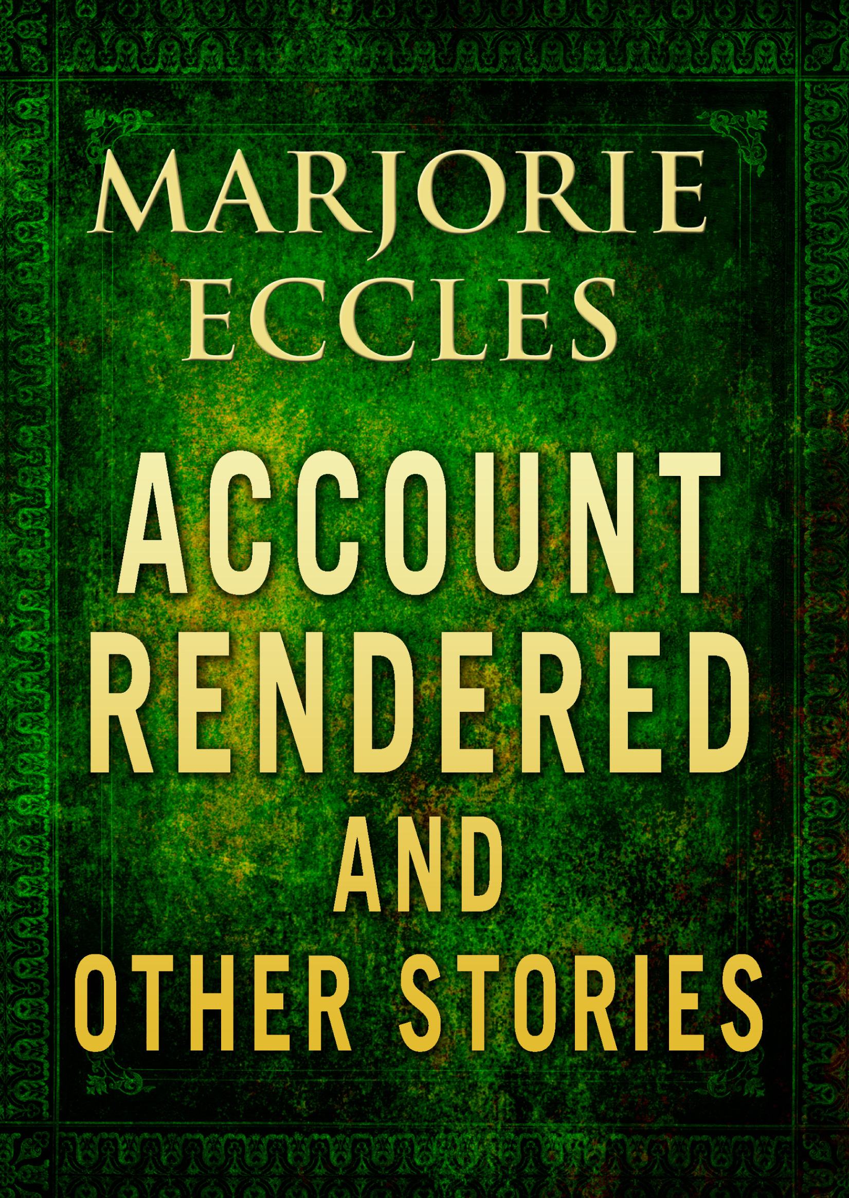 Account Rendered & Other Stories By: Marjorie Eccles