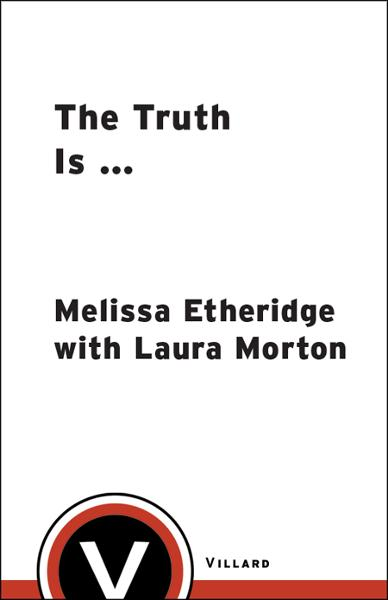 The Truth Is ... By: Laura Morton,Melissa Etheridge