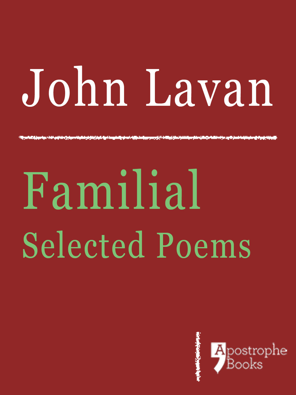 Familial: Selected Poems: Poems About Family,  Love And Nature