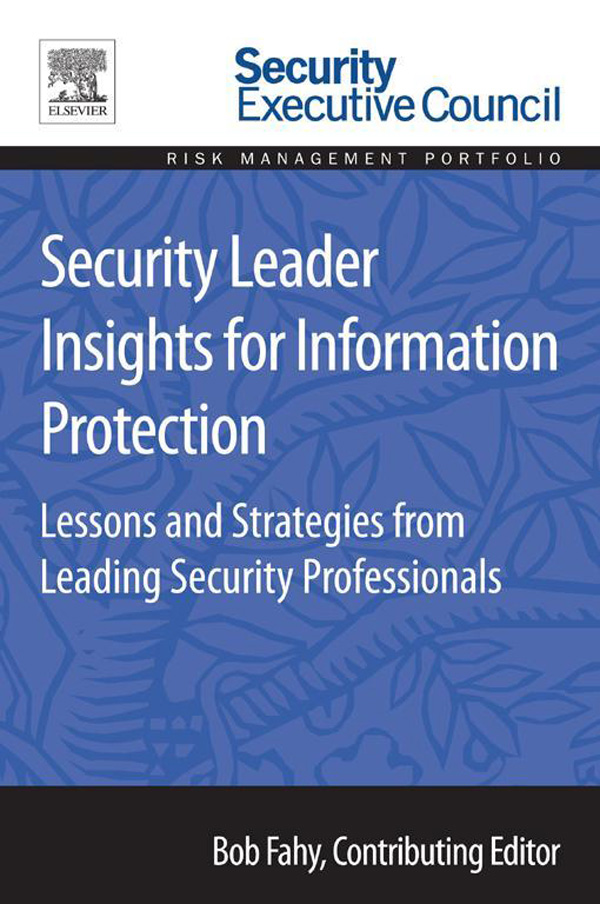 Security Leader Insights for Information Protection Lessons and Strategies from Leading Security Professionals