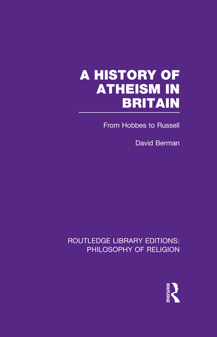 A History of Atheism in Britain From Hobbes to Russell