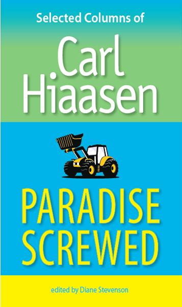 Paradise Screwed: Selected Columns of Carl Hiaasen