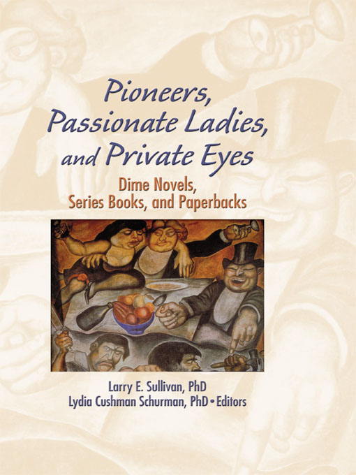Pioneers  Passionate Ladies  and Private Eyes Dime Novels,  Series Books,  and Paperbacks