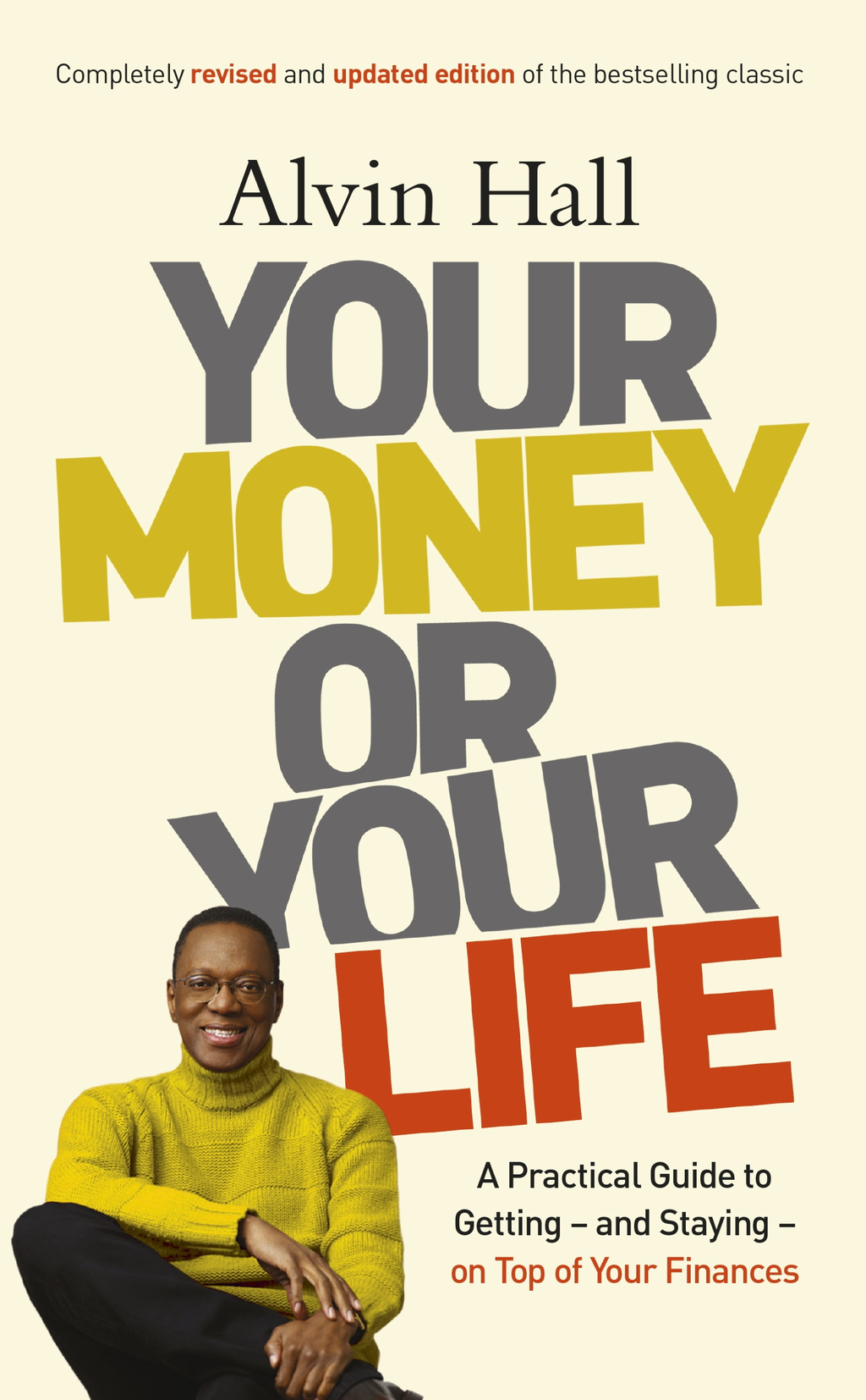 Your Money or Your Life A Practical Guide to Getting - and Staying - on Top of Your Finances