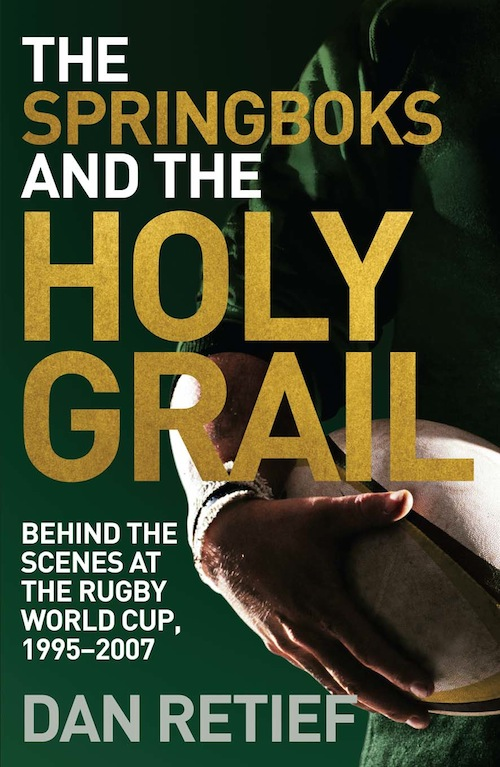 The Springboks and the Holy Grail Behind the scenes at the Rugby World Cup,  1995-227