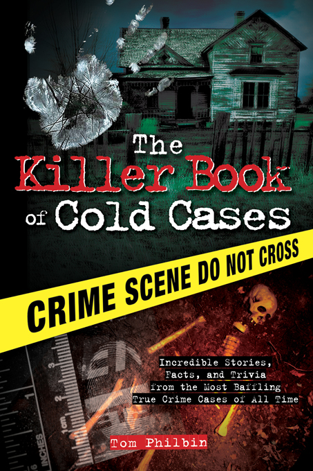 Killer Book of Cold Cases By: Tom Philbin