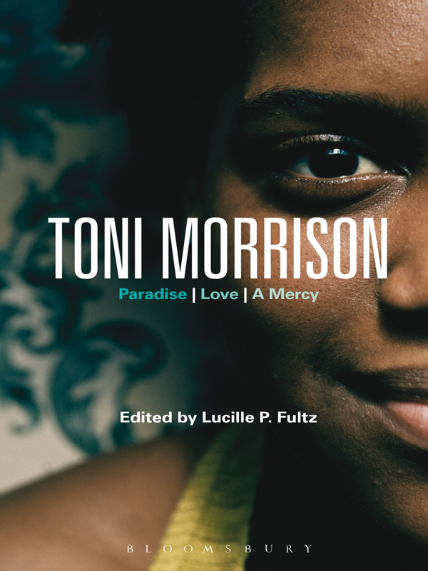 Toni Morrison: Paradise, Love, A Mercy By: