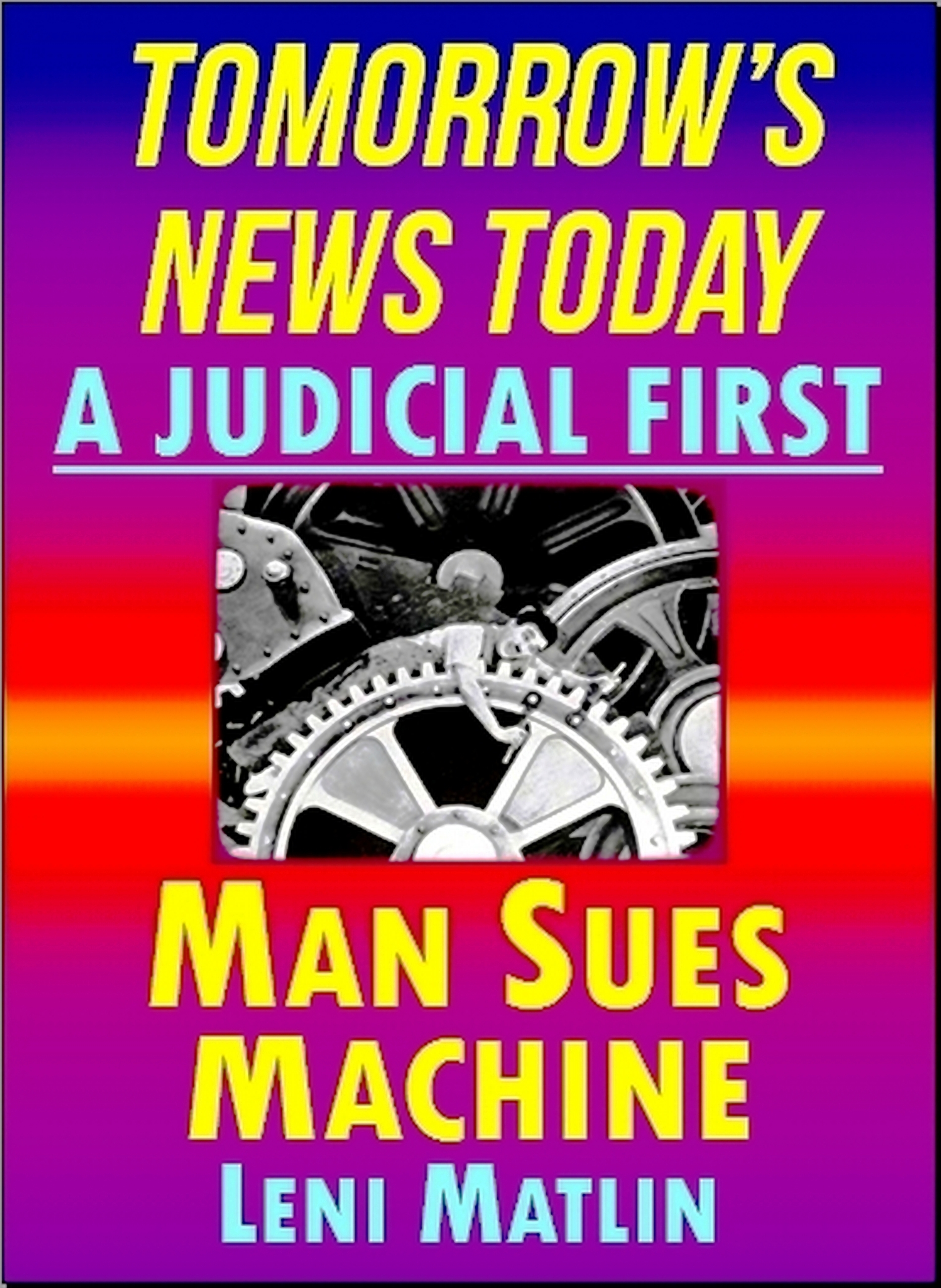 Man Sues Machine: A Judicial First