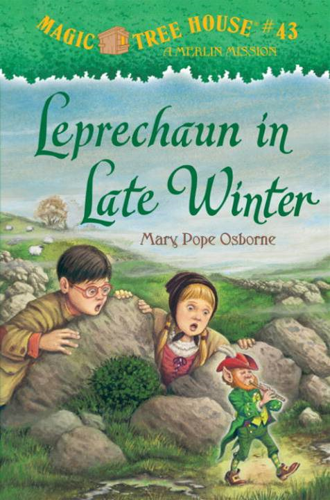 Magic Tree House #43: Leprechaun in Late Winter By: Mary Pope Osborne,Sal Murdocca