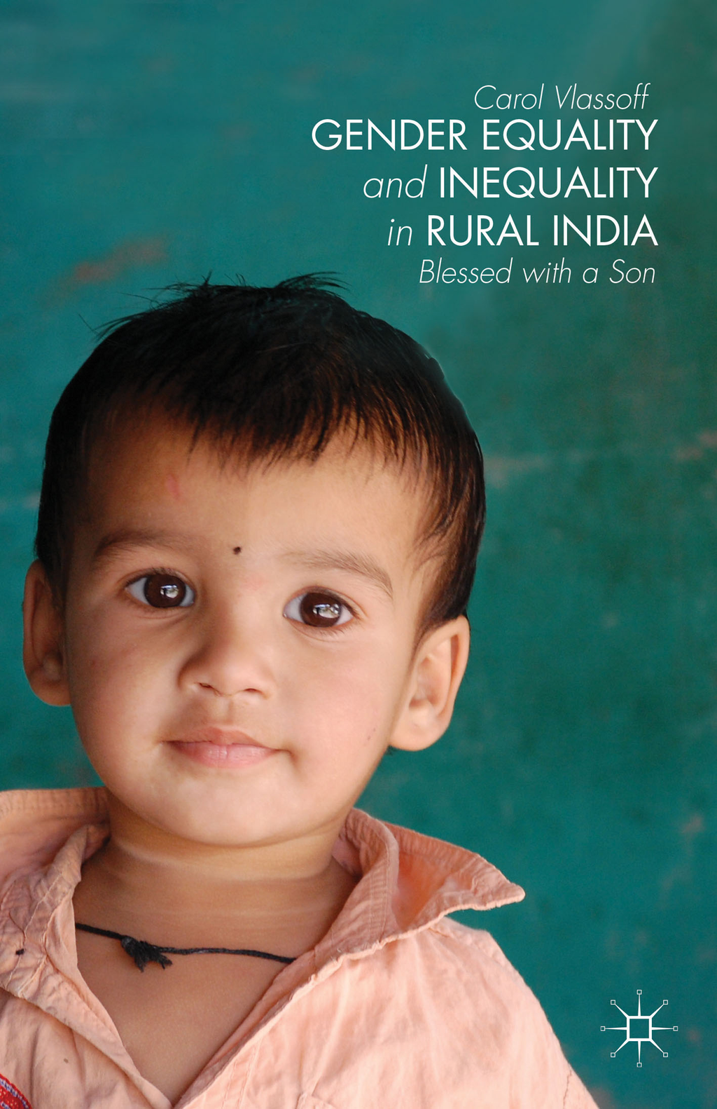 Gender Equality and Inequality in Rural India Blessed with a Son