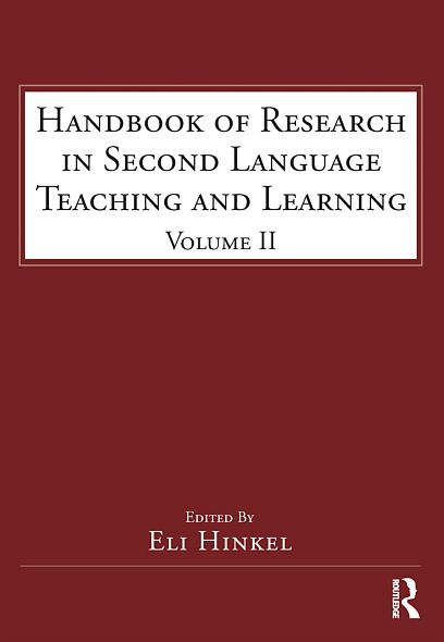 Handbook of Research in Second Language Teaching and Learning: Volume 2