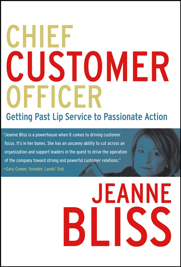 Chief Customer Officer By: Jeanne Bliss