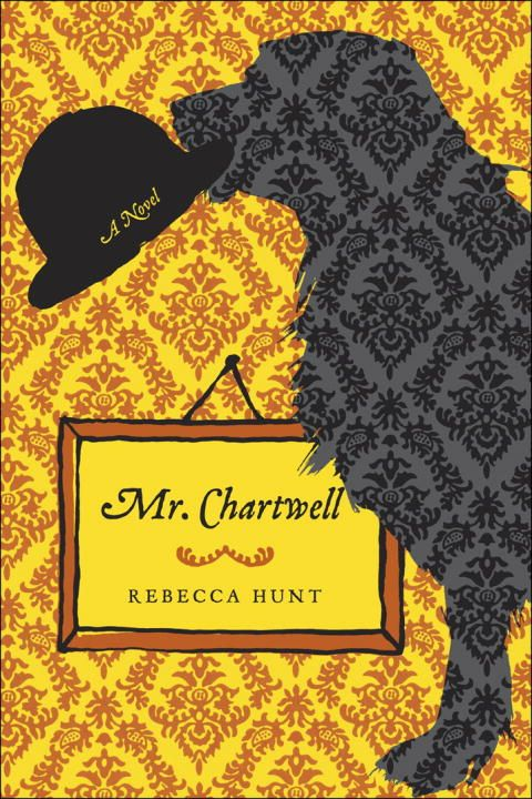 Mr. Chartwell By: Rebecca Hunt