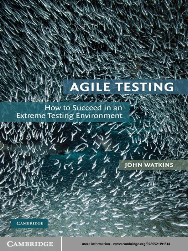 Agile Testing How to Succeed in an Extreme Testing Environment