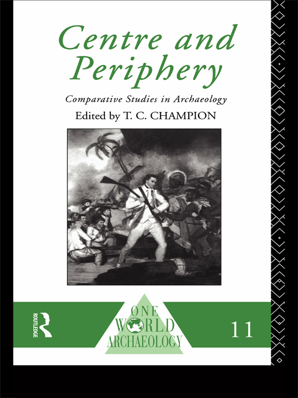 Centre and Periphery Comparative Studies in Archaeology