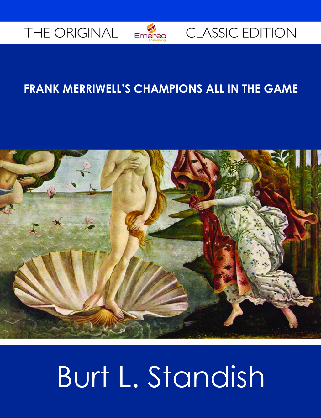 Frank Merriwell's Champions All In The Game - The Original Classic Edition