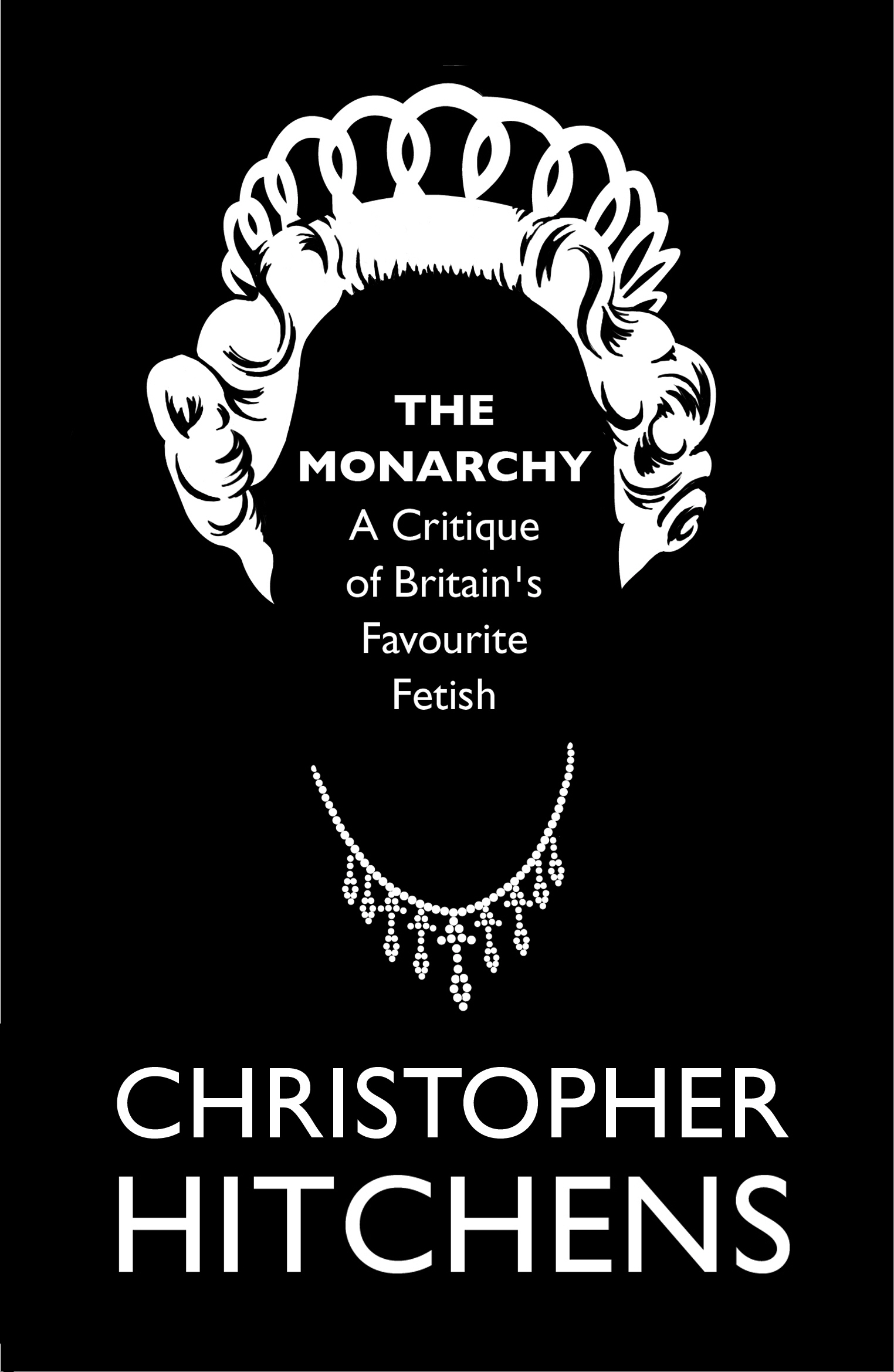 The Monarchy A Critique of Britain's Favourite Fetish