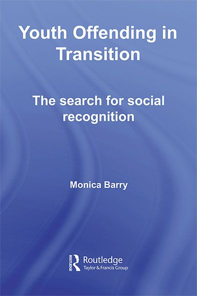 Understanding Youth Offending The Search for Social Recognition