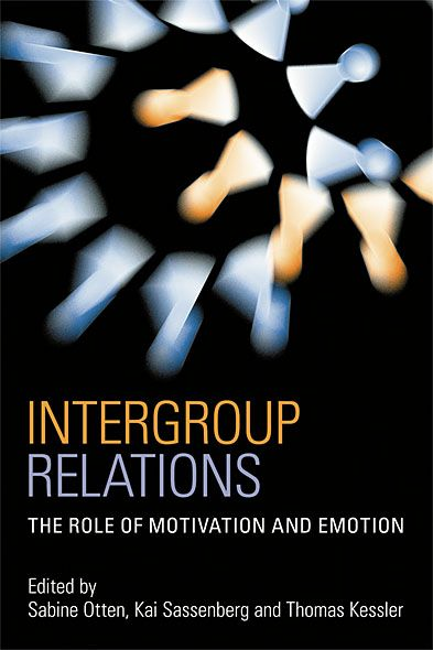 Intergroup Relations The Role of Motivation and Emotion (A Festschrift for Am�lie Mummendey)