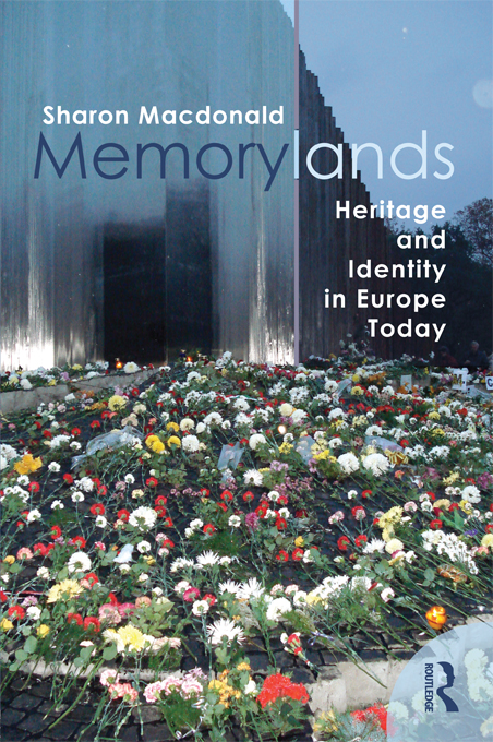Memorylands Heritage and Identity in Europe Today