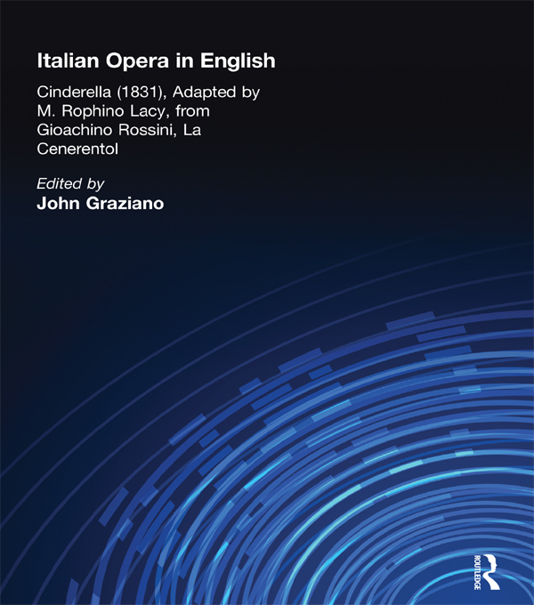 Italian Opera in English Cinderella,  Adapted by M. Rophino Lacy,  1831,  from Gioachino Rossini,  La Cenerentol