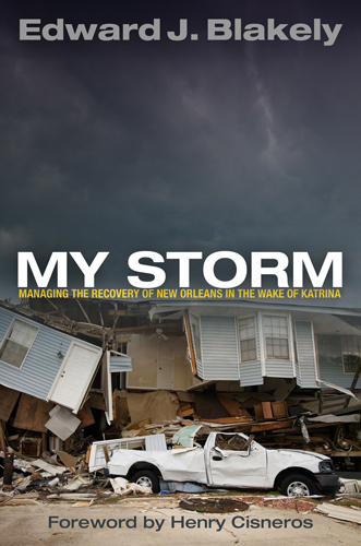 My Storm Managing the Recovery of New Orleans in the Wake of Katrina
