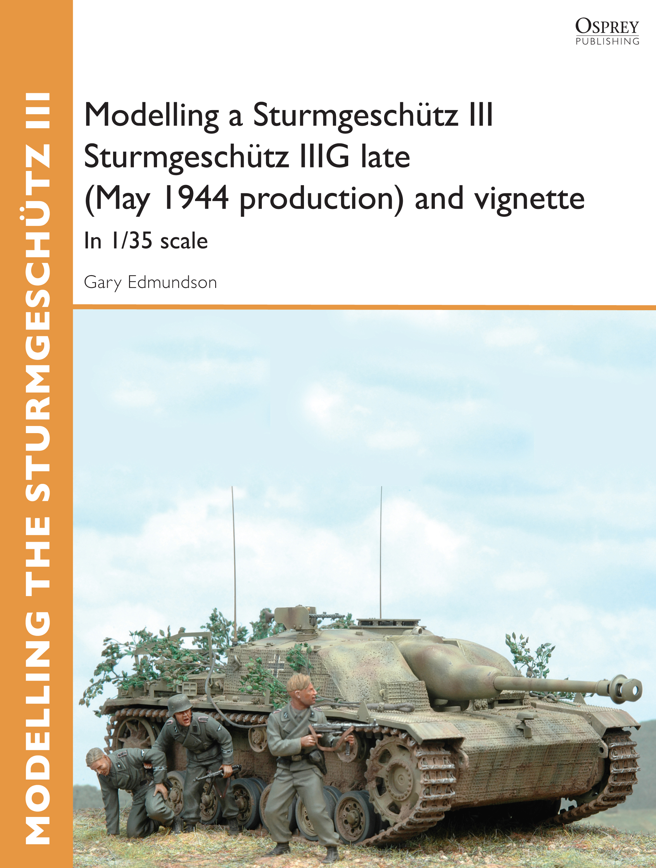 Modelling a Sturmgesch�tz III Sturmgesch�tz IIIG late (May 1944 production) and vignette: In 1/35 scale