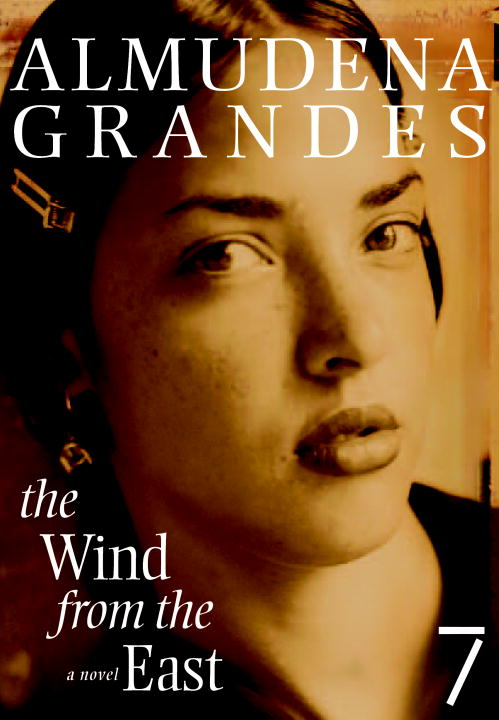 The Wind from the East By: Almudena Grandes