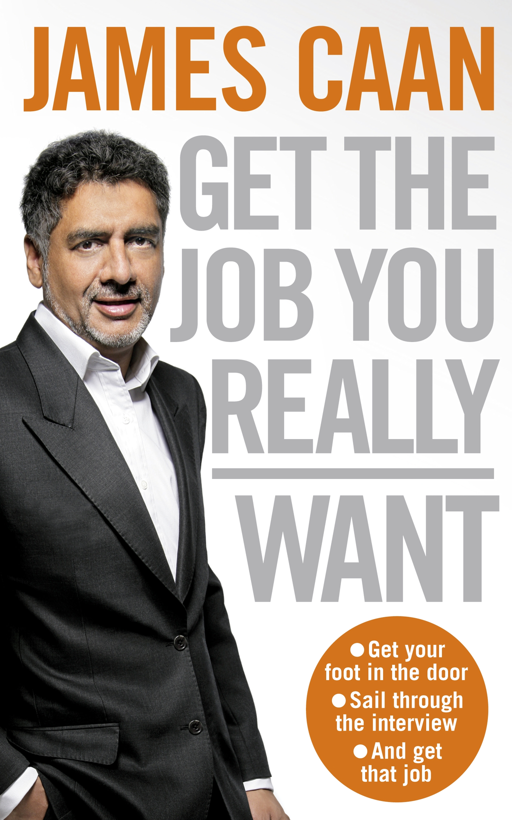 Get The Job You Really Want By: James Caan