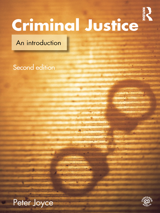 Criminal Justice By: Peter Joyce