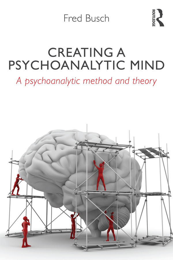 Creating a Psychoanalytic Mind A psychoanalytic method and theory