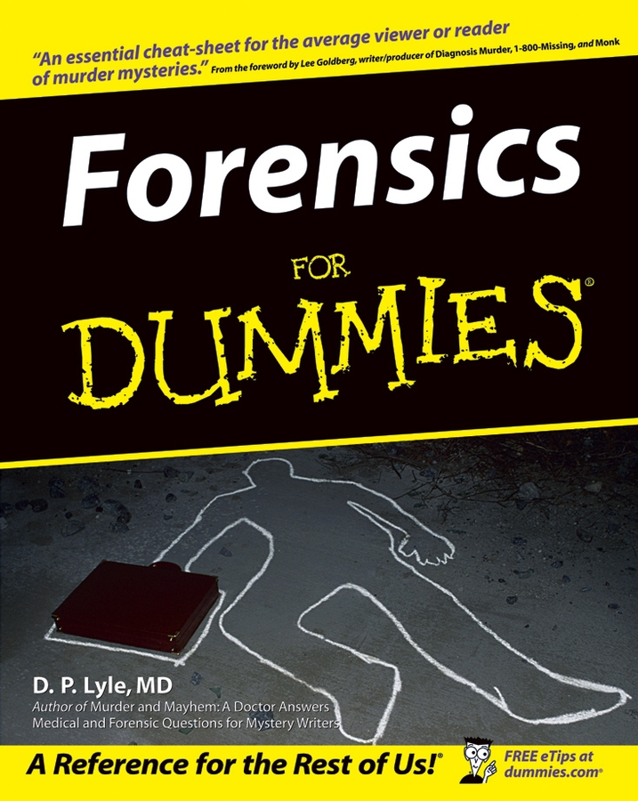 Forensics For Dummies By: Douglas P. Lyle