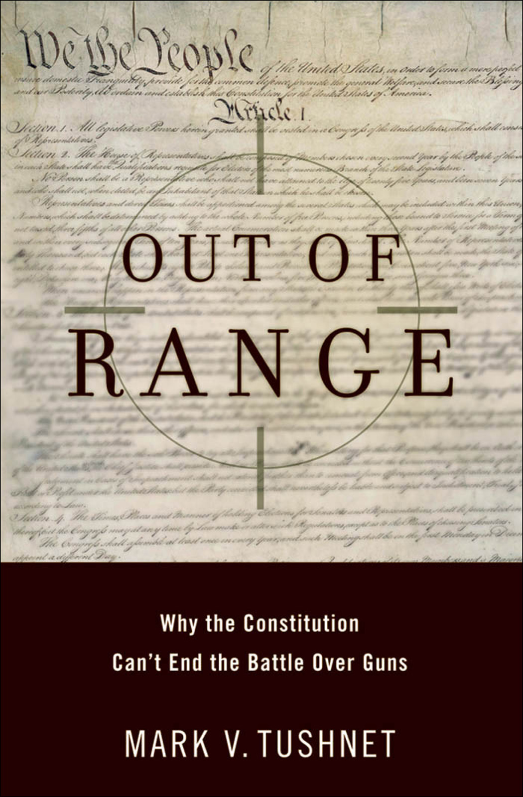 Out of Range:Why the Constitution Can't End the Battle over Guns