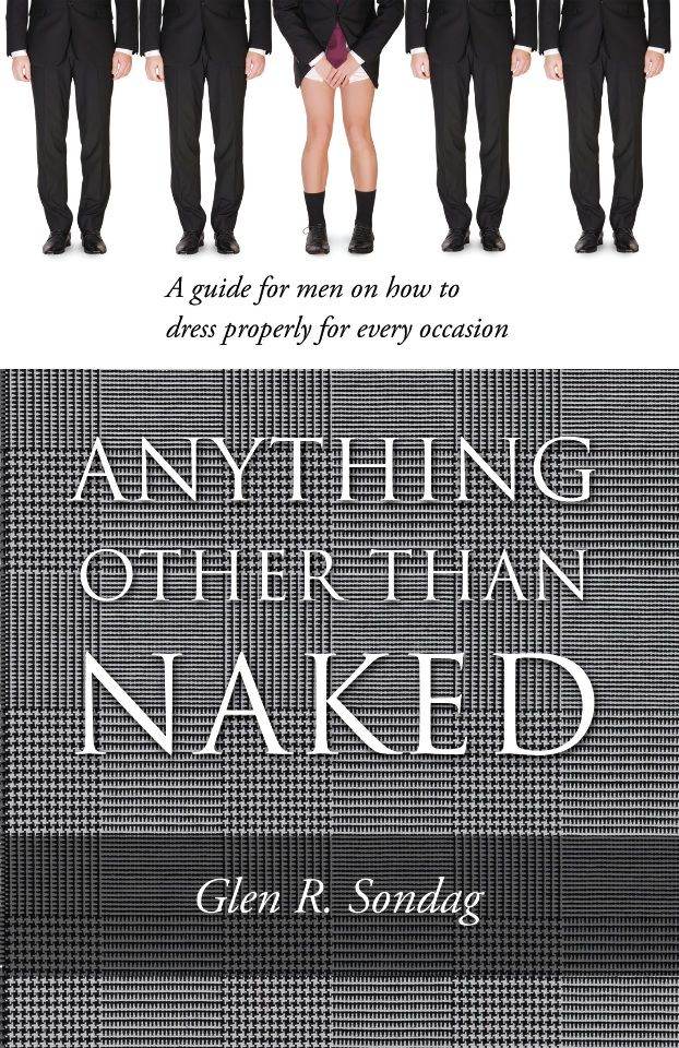 Anything Other Than Naked By: Glen Sondag